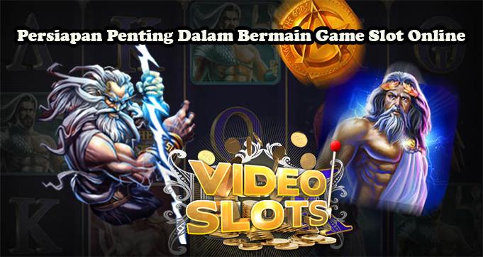Persiapan Penting Dalam Bermain Game Slot Online